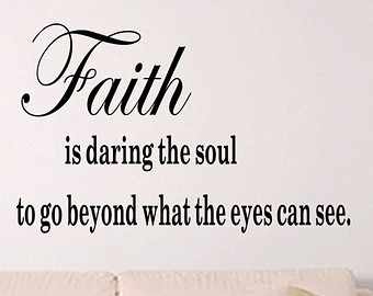 faith-is-the-daring-of-the-soul-to-go-farther-than-it-can-see-11