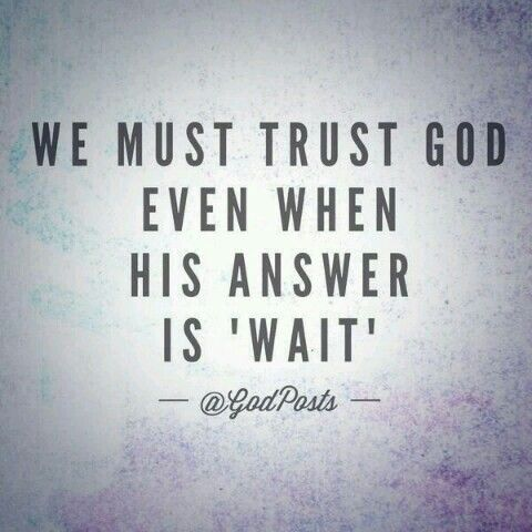 quote-pictures-quotes-about-waiting-on-god-we-must-trust-god-even-847812