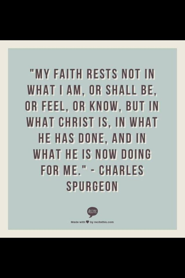 9ad734f1ca1d214763550fa3c6352c4b--charles-spurgeon-quotes-in-christ-alone