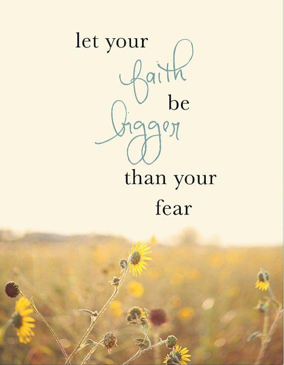 let-your-faith-be-bigger-than-your-fear-quote-1-2