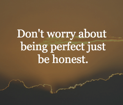 dont-worry-about-being-perfect-just-be-honest-quotes-gate-22001850