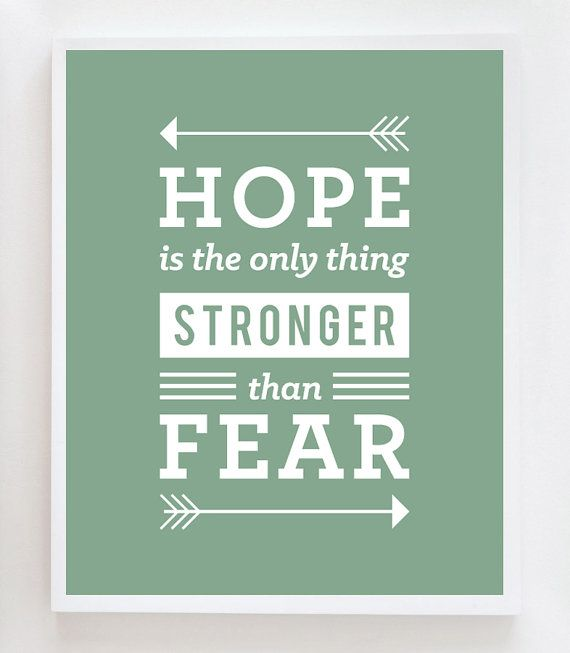hope-is-the-only-thing-stronger-than-fear