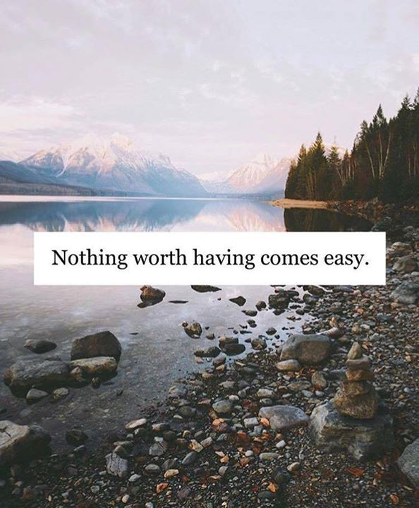 positive-quotes-nothing-worth-having-comes-easy-via-thinkpozitive-com