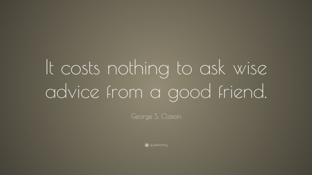 1160005-george-s-clason-quote-it-costs-nothing-to-ask-wise-advice-from-a