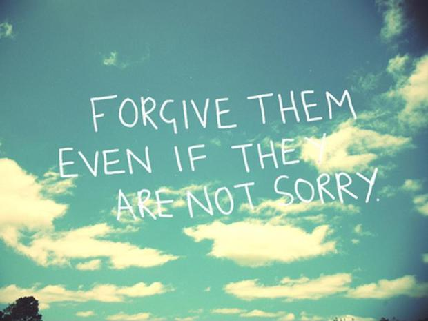 forgive-them-even-if-they-are-not-sorry-quote-1