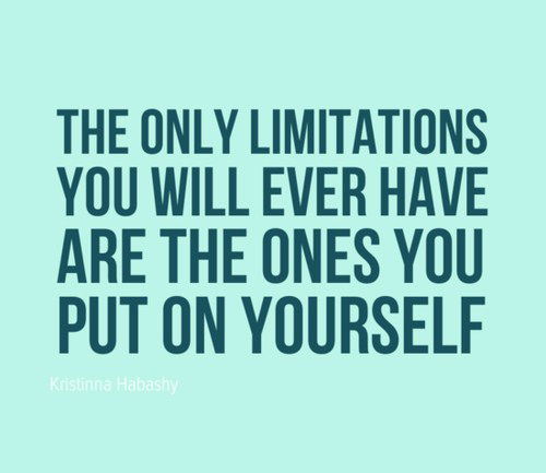 the-only-limitations-you-will-ever-have-are-the-ones-you-put-on-yourself